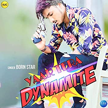 Yaar Tera Dynamite - Single