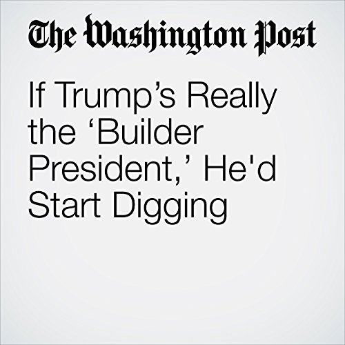 If Trump's Really the 'Builder President,' He'd Start Digging copertina
