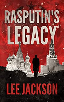 Rasputin's Legacy (The Reluctant Assassin Series Book 2) by [Lee Jackson]