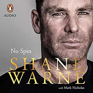 No Spin                   By:                                                                                                                                 Shane Warne,                                                                                        Mark Nicholas                               Narrated by:                                                                                                                                 Rhys Muldoon                      Length: 13 hrs and 11 mins     173 ratings     Overall 4.5