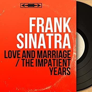 Love and Marriage / The Impatient Years (feat. Nelson Riddle and His Orchestra) [Original Motion Picture Soundtrack, Mono Version]
