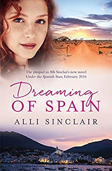 Dreaming Of Spain: A Free Prequel (Under the Spanish Stars Book 1) by [Alli Sinclair]