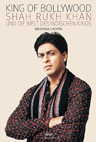 King of Bollywood: Shah Rukh Khan und die Welt des indischen Kinos
