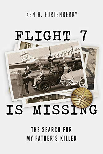 Image of Flight 7 Is Missing: The Search For My Father's Killer