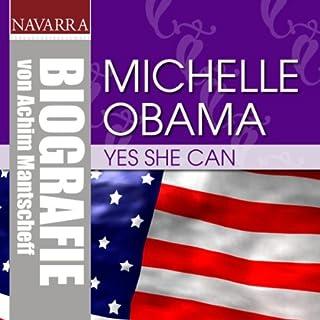 Michelle Obama. Yes she can                   Autor:                                                                                                                                 Achim Mantscheff                               Sprecher:                                                                                                                                 Nicole Engeln,                                                                                        Thomas Friebe                      Spieldauer: 1 Std. und 13 Min.     3 Bewertungen     Gesamt 5,0