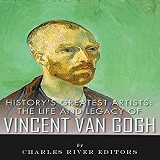 History's Greatest Artists: The Life and Legacy of Vincent van Gogh cover art