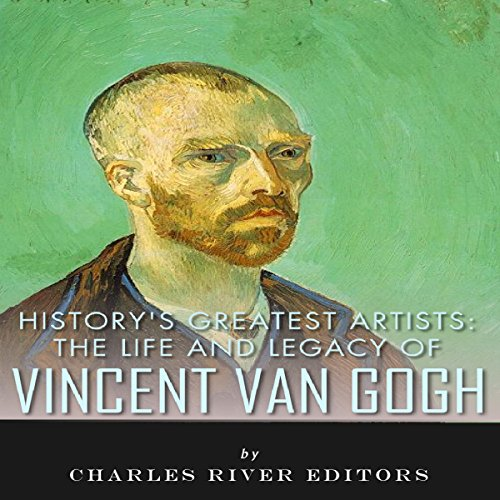 History's Greatest Artists: The Life and Legacy of Vincent van Gogh audiobook cover art