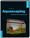 Aquascaping - Handbook for new aquascapers
