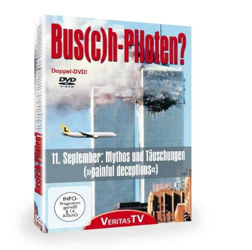 Bus(c)h-Piloten - 11. September: Mythen und Täuschungen (2 DVDs)