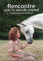 Rencontre avec le monde animal - Communication intuitive d'Anna Evans