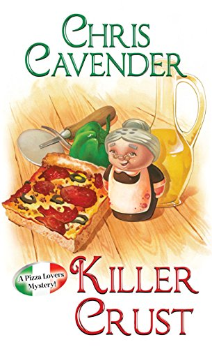 Killer Crust (Pizza Lover's Mystery Book 5)