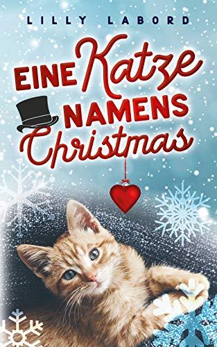 Eine Katze namens Christmas: Romantischer Weihnachts-Krimi