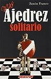 Mas ajedrez solitario / More Solitaire Chess (Ajedrez / Chess)