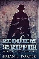Requiem for The Ripper: Premium Hardcover Edition