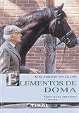 Elementos De Doma.Guia Para Entrenar Al Potro [Español]