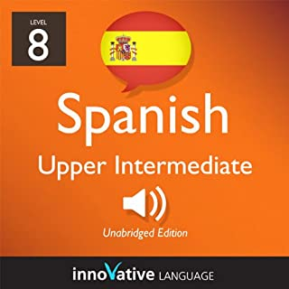 Learn Spanish - Level 8: Upper Intermediate Spanish, Volume 1: Lessons 1-25 audiobook cover art