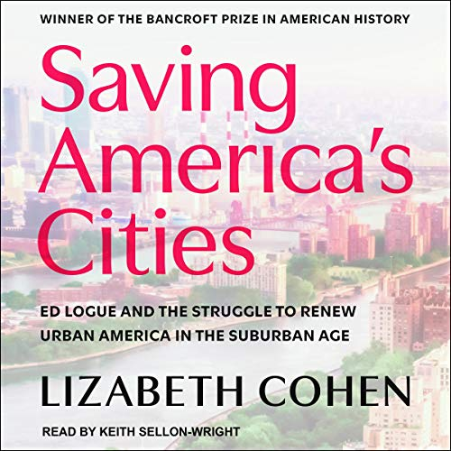 Saving America's Cities Audiobook By Lizabeth Cohen cover art