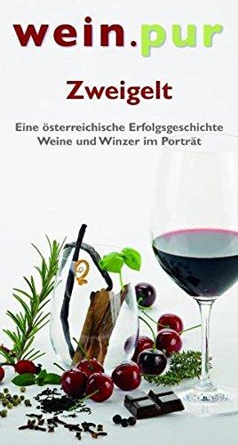 wein.pur - Zweigelt: Eine österreichische Erfolgsgeschichte. Weine und Winzer im Porträt