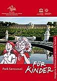Park Sanssouci: Für Kinder (Königliche Schlösser in Berlin, Potsdam und Brandenburg für Kinder)