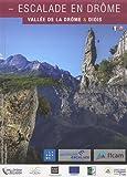 Escalade en Drôme: Vallée de la Drôme & Diois
