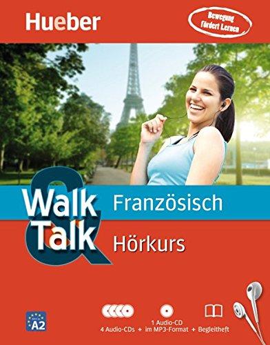 Walk & Talk Französisch Hörkurs: 4 Audio-CDs + 1 MP3-CD + Begleitheft