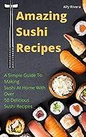 Amazing Sushi Recipes