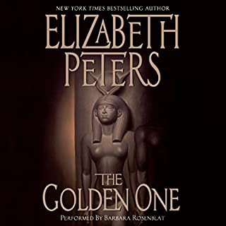 The Golden One     An Amelia Peabody Novel of Suspense, Book 14              Written by:                                                                                                                                 Elizabeth Peters                               Narrated by:                                                                                                                                 Barbara Rosenblat                      Length: 17 hrs and 44 mins     3 ratings     Overall 5.0