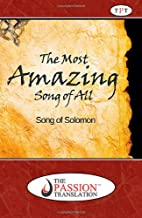 Song Of Solomon: Most Amazing Song Of All: Translation Of Song of Songs From Ancient Hebrew Into Modern English