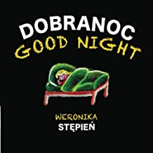 Good Night - Dobranoc: A Bilingual English Polish Children's Book (Polish Edition)