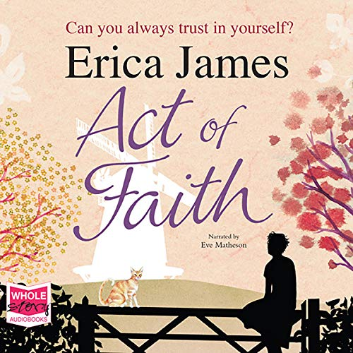 Act of Faith                   By:                                                                                                                                 Erica James                               Narrated by:                                                                                                                                 Eve Matheson                      Length: 16 hrs and 34 mins     1 rating     Overall 4.0