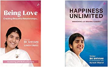 Being Love: Creating Beautiful Relationships + Happiness Unlimited : Awakening With The Brahma Kumaris (Set Of 2 Books)