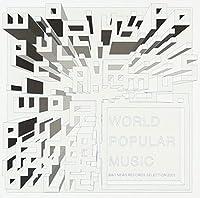 WORLD POPULER MUSIC(ポピュラーミュージックの世界とその展望 BAD NEWS SELECTION 2001)