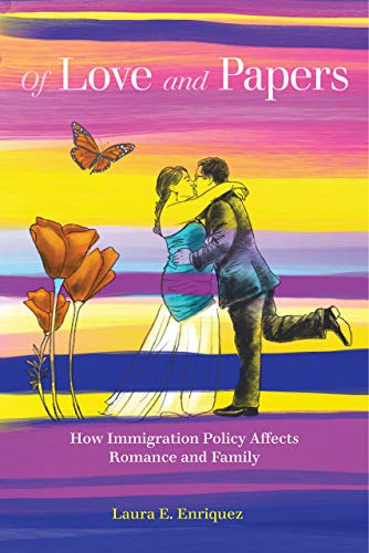 Compare Textbook Prices for Of Love and Papers: How Immigration Policy Affects Romance and Family First Edition ISBN 9780520344358 by Enriquez, Laura E.