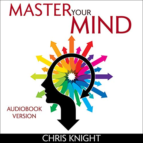 Master Your Mind: Master Your Emotions and Declutter Your Mind cover art