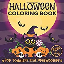 Halloween Coloring Book for Toddlers and Preschoolers Ages 2-5: 30 Cute and Spooky Coloring Pages, Great Gift for Boys & Girls, Ages 2, 3, 4, and 5 Years Old (Coloring Books for Kids) PDF
