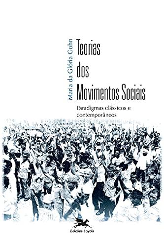 Teorias dos movimentos sociais: Paradigmas clássicos e contemporâneos
