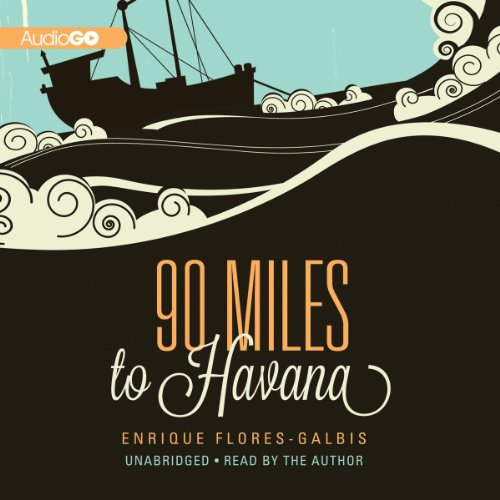 90 Miles to Havana audiobook cover art