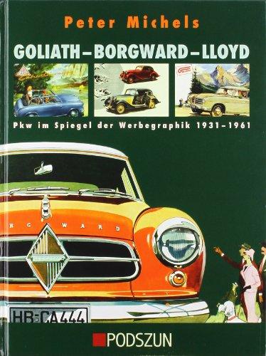 Goliath - Borgwar -Lloyd: Pkw im Spiegel der Werbegraphik: Pkw im Spiegel der Werbegraphik 1931-1961