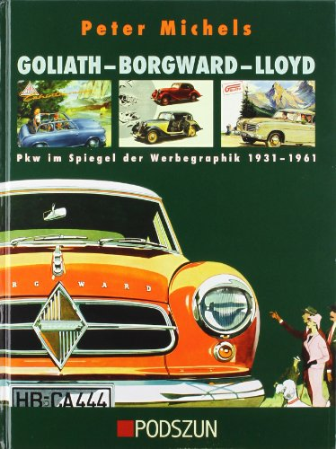 Goliath - Borgwar -Lloyd: Pkw im Spiegel der Werbegraphik