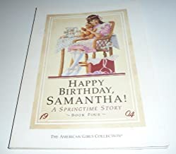 Happy Birthday Samantha! A Springtime Story : An American Girl (The American Girls Collection: Samantha Stories, Bk. 4)