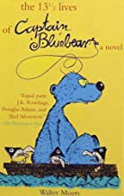 The 13 1/2 Lives of Captain Bluebear by Walter Moers (2008-05-09)