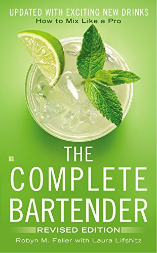 The Complete Bartender: How to Mix Like a Pro, Updated with Exciting New Drinks, Revised Edition (English Edition)