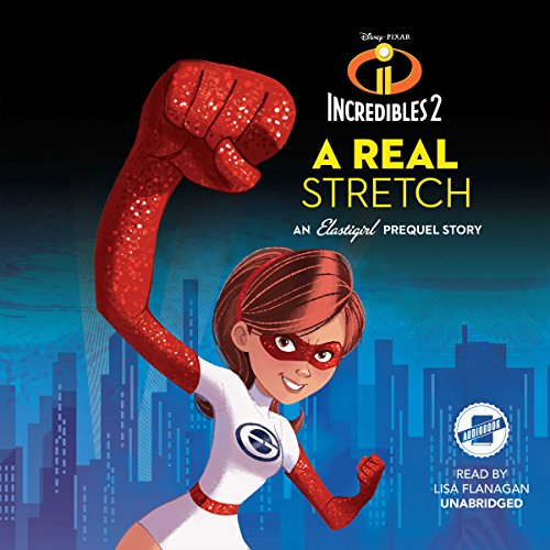 Incredibles 2: A Real Stretch audiobook cover art