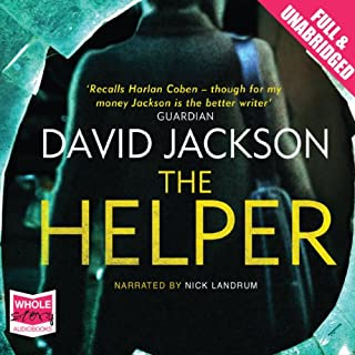 The Helper                   By:                                                                                                                                 David Jackson                               Narrated by:                                                                                                                                 Nick Landrum                      Length: 11 hrs and 9 mins     70 ratings     Overall 4.2