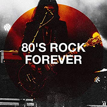 80's Rock Forever