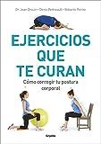 Ejercicios que te curan: Cómo corregir tu postura corporal (Vida activa y deporte)
