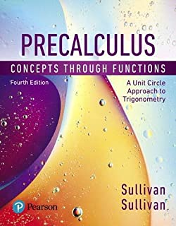 Precalculus: Concepts Through Functions, A Unit Circle Approach to Trigonometry (4th Edition)