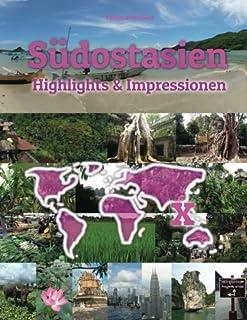 Südostasien Highlights & Impressionen: Original Wimmelfotoheft Mit Wimmelfoto-Suchspiel