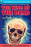King of the Dead, The (Lost World-Lost Race Classics)
