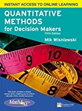 Quantitative Methods for Decision Makers with MyMathLab Global 5th (fifth) Edition by Wisniewski, Mik published by Financial Times/ Prentice Hall (2010)